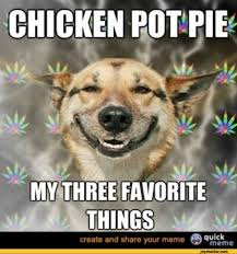 Funny Chicken Memes - chicken pot pie my three favorite things funny pictures