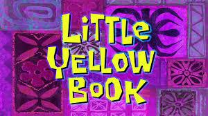 spongebuddy mania spongebob transcripts little yellow book