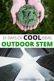 31 days of outdoor stem activities for kids