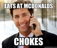 Rich Guy Meme - eats at mcdonalds chokes rich guy meme quickmeme