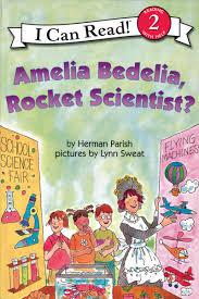 amelia bedelia rocket scientist by herman parish scholastic