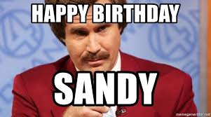 Classy Meme - happy birthday sandy ron burgundy stay classy meme generator