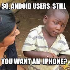 Iphone Meme Creator - meme creator so andoid users still you want an iphone meme