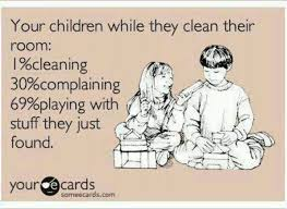 Clean Room Meme - your children while they clean their room funny parents picture