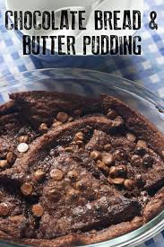 cuisine dessert deliciously easy chocolate bread and butter pudding recipe