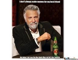 Make Dos Equis Meme - dos equis best friend by courtney franz meme center