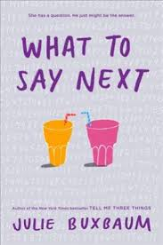what to say to to be what to say next julie buxbaum 9781524764753