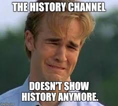 History Channel Meme Maker - 1990s first world problems meme imgflip
