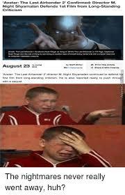 M Night Shyamalan Meme - avatar the last airbender 2 confirmed director m night shyamalan