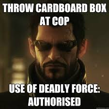 Cardboard Box Meme - throw cardboard box at cop use of deadly force authorised adam