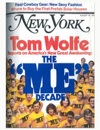 tom wolfe on the u0027me u0027 decade in america new york magazine