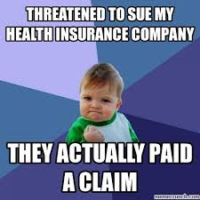Health Insurance Meme - to sue my health insurance company