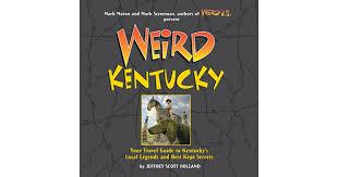 Kentucky world travel guide images Weird kentucky your travel guide to kentucky 39 s local legends and jpg