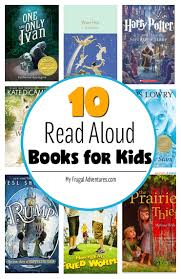 10 fantastic read aloud chapter books for kids my frugal adventures
