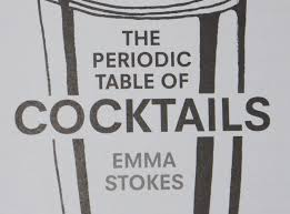 Periodic Table Of Mixology The Periodic Table Of Cocktails By Emma Stokes U2014 Boney Abroad