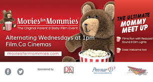movies for mommies film ca cinemas in oakville on