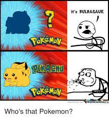 Memes Center - it s bulbasaur mane center meme centercom who s that pokemon