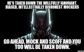 Bad Ass Memes - batman is a badass he s taken down the willfully ignorant