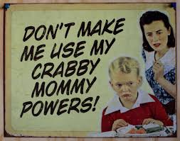 crabby mommy powers tin sign humor comedy mother mom home kitchen
