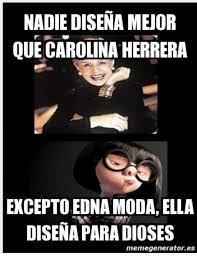 Edna Meme - top memes de edna moda en espa祓ol memedroid