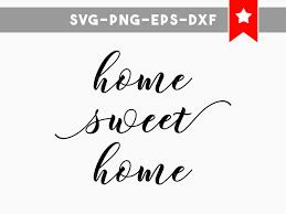 home sweet home svg files home sweet svg wood signs sayings