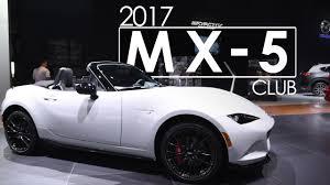 2017 Mazda Mx 5 Club First Look U0026 Overview 2017 New York