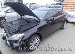 2006 lexus is250 parts used oem lexus is 250 parts tls auto recycling