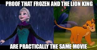 Frozen Movie Memes - undeniable proof that frozen and the lion king are practically the