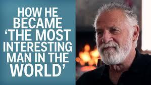 Worlds Most Interesting Man Meme - how jonathan goldsmith became the most interesting man in the