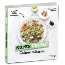 cuisine minceur cuisine minceur facile broché véronique liégeois