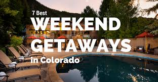 7 best weekend getaways in colorado vacation spots 2017