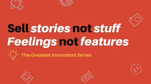 sell stories not stuff feelings not features u2014 edge mentoring