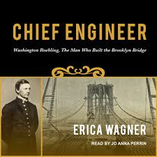 chief engineer washington roebling the man who built the