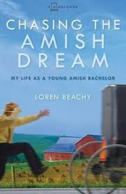 chasing the amish my as a amish bachelor loren