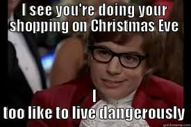 Christmas Eve Meme - dangerously austin powers memes quickmeme