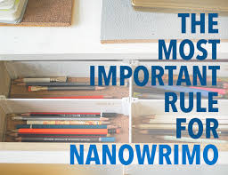 the most important rule for nanowrimo the write practice