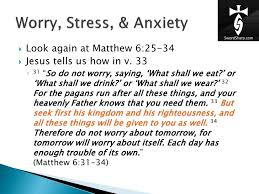 worry stress anxiety what the bible says about it