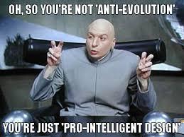 Meme Design - goe round up intelligent design is not anti evolution really
