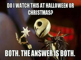 Christmas Funny Meme - do i watch this at halloween or christmas funny meme photo