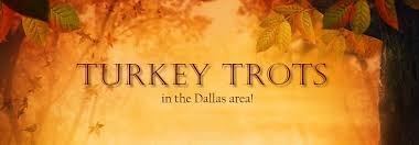 turkey trots taking place near dallas and fort worth dfw for 2017