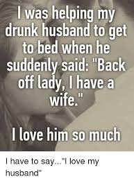 Love My Husband Meme - 25 best memes about love my husband love my husband memes