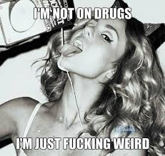 Fucking Memes - 40 very funny drugs meme pictures and images of all the time