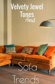Style Of Sofa Velvety Jewel Tones And New Luxury Sofa Trends For The Home