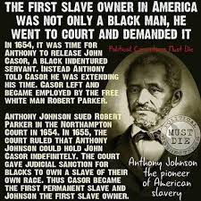 history of black friday slavery this image claiming that the first slave owner in america was a