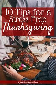 10 stress free tips for hosting thanksgiving dinner