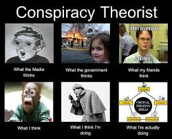 Conspiracy Meme - conspiracy theorists are more sensible than conventional thinkers