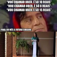 Meme Uber - dopl3r com memes vou chamar uber es纉 10 reaiss vou chamar