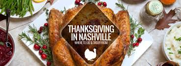 nashville thanksgiving where to eat nashville guru