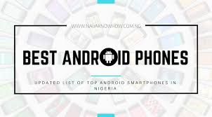 best android phone on the market 5 best android phones in nigeria mobile market december 2017