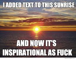Meme Inspirational Quotes - inspirational meme quotes sunset funny pinterest meme and memes